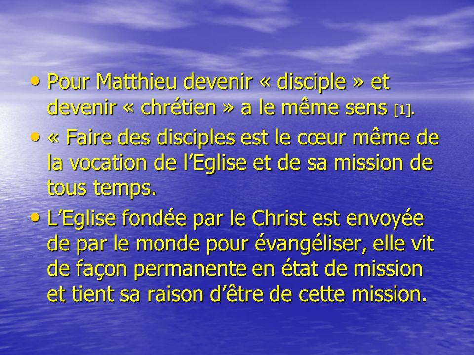 Pour Matthieu devenir « disciple » et devenir « chrétien » a le même sens [1].